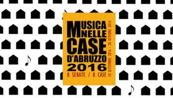 MUSICA NELLE CASE D'ABRUZZO 2016